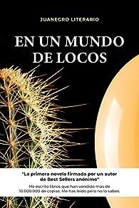 En un Mundo de Locos par Juanegro Literario