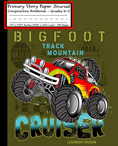Monster Truck BIGFOOT CRUISER Primary Story Paper Journal: Cool Boys RC Monster Truck Book Monster Jam/Dotted Midline & Picture Space/Grades K-2/Draw ... Cover/7.5'x9.25'(19x23.5 cm)100 Page