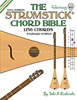 The Strumstick Chord Bible: D & G Standard Tunings 1,156 Chords (Fretted Friends)
