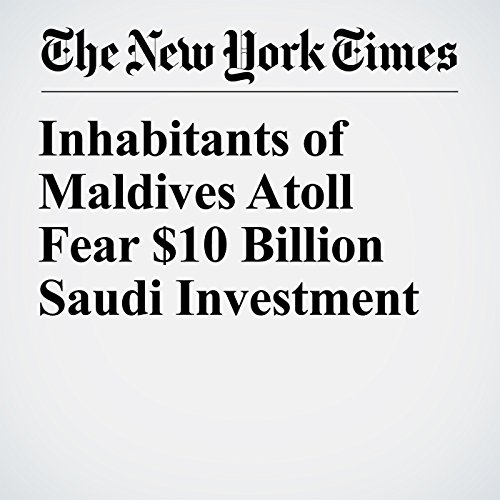 Inhabitants of Maldives Atoll Fear $10 Billion Saudi Investment copertina