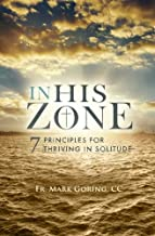 In His Zone: 7 Principles for Thriving in Solitude