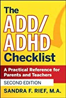 The ADD/ADHD Checklist: A Practical Reference for Parents and Teachers by Sandra F. Rief(2008-10-06)
