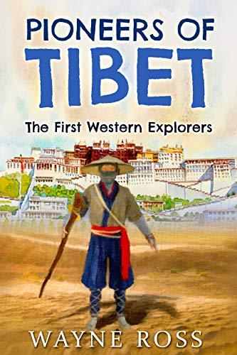 Pioneers of Tibet: The First Western Explorers