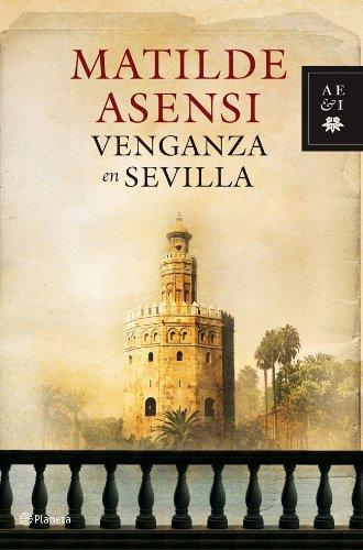 Venganza en Sevilla (Matilde Asensi)