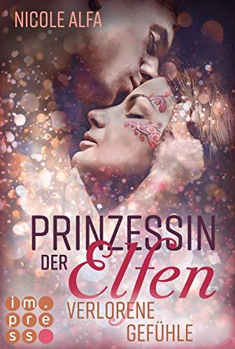 Prinzessin der Elfen 5: Verlorene Gefühle: Bestseller Fantasy-Liebesroman in fünf Bänden (5)