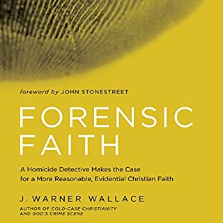 Forensic Faith     A Homicide Detective Makes the Case for a More Reasonable, Evidential Christian Faith              By:                                                                                                                                 J. Warner Wallace                               Narrated by:                                                                                                                                 Wes Bleed                      Length: 7 hrs and 14 mins     1 rating     Overall 5.0