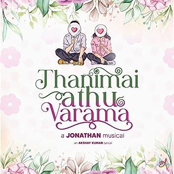 Thanimai Adhu Varama