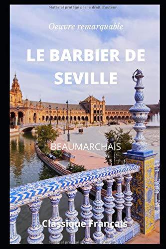 Le Barbier de Séville: Oeuvre Remarquable Classique Français