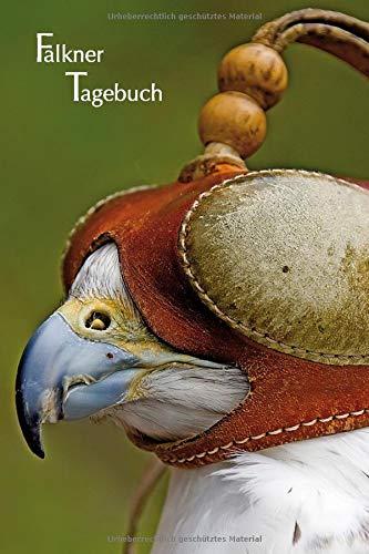 Falkner Tagebuch: Tageseintragungen, Notizen und Journal für den Falkner, die Falknerin, Natur- und Vogelfreunde. Dezent grau liniert. Gerfalke mit Falkenhaube Portrait