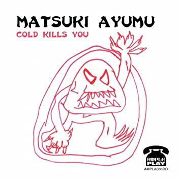 Cold Kills You