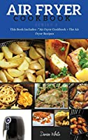 """AIR FRYER COOKBOOK series3: This Book Includes: """"Air Fryer Cookbook + The Air Fryer Recipes"""""""