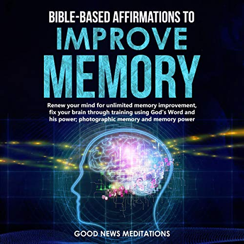 Bible-Based Affirmations to Improve Memory Audiobook By Good News Meditations cover art