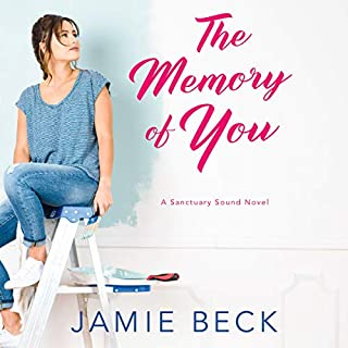 The Memory of You     Sanctuary Sound Series, Book 1              By:                                                                                                                                 Jamie Beck                               Narrated by:                                                                                                                                 Dara Rosenberg                      Length: 12 hrs and 6 mins     333 ratings     Overall 4.4
