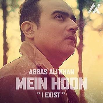 "Mein Hoon ""I Exist"""