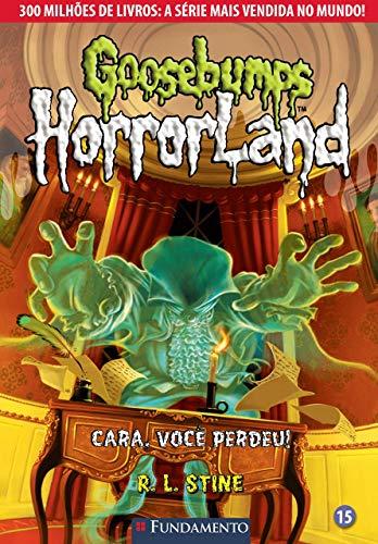 Goosebumps Horrorland 15 - Cara, Você Perdeu!