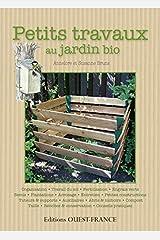 Petits travaux au jardin bio : Guide illustré des travaux au jardin Broché