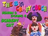 The Big Comfy Couch - Season 6 Episode 4 - Scaredy Cat