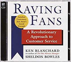 Raving Fans (Cd): A Revolutionary Approach to Customer Service