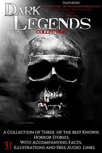 Dark Legends Collection: With Accompanying Facts, 31 Illustrations and Free Audio Links (English Edition)