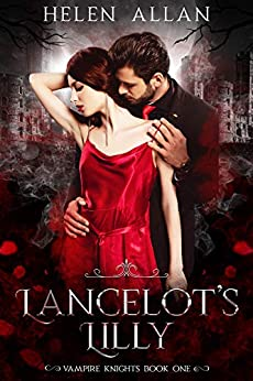 Lancelot's Lilly: Vampire Knights (The Vampire Knights Series Book 1) by [Helen Allan]