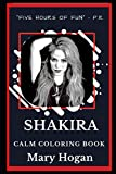 Shakira Calm Coloring Book (Shakira Calm Coloring Books)