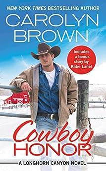 Cowboy Honor: Includes a bonus novella (Longhorn Canyon Book 2) by [Carolyn Brown]