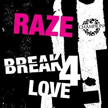 Break 4 Love