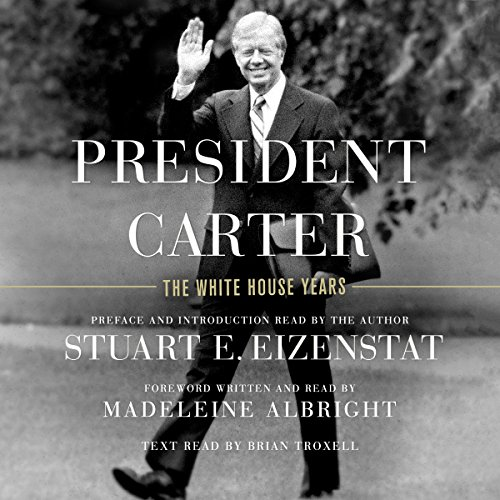 President Carter Audiobook By Stuart E. Eizenstat, Madeleine Albright - foreword cover art