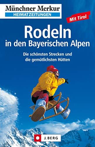 Rodeln in den Bayerischen Alpen: Die schönsten Strecken und die gemütlichsten Hütten