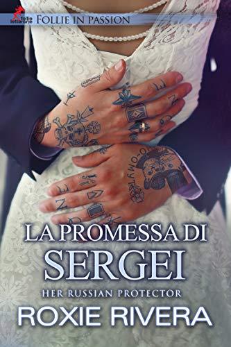 La promessa di Sergei (Her Russian Protector)