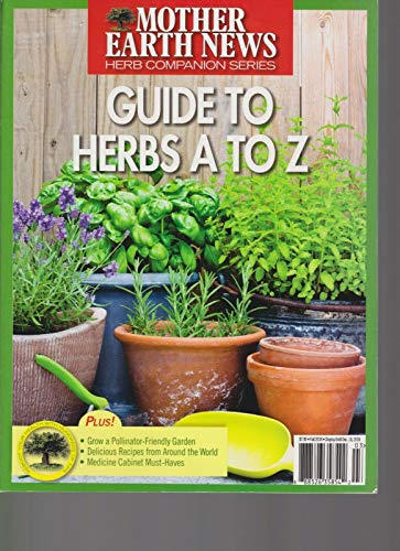MOTHER EARTH NEWS MAGAZINE FALL 2018, GUIDE TO HERBS A TO Z.