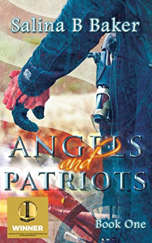 Angels & Patriots: Book One by [Salina B Baker]