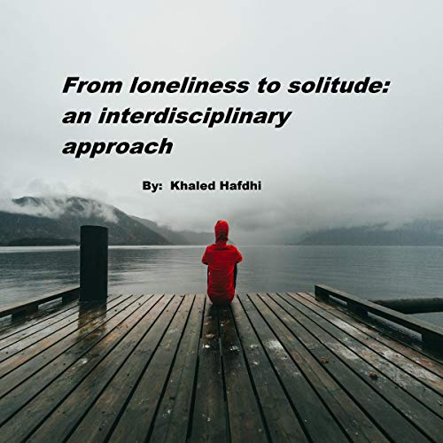 From Loneliness to Solitude audiobook cover art