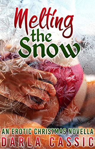 Melting the Snow: An Erotic Christmas Novella (English Edition)