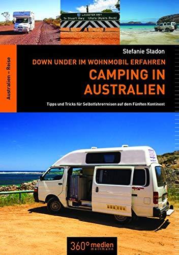 Down Under im Wohnmobil erfahren: Camping in Australien: Tipps und Tricks für Selbstfahrerreisen auf dem Fünften Kontinent