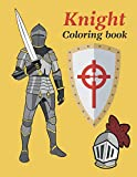 Knight coloring book: Medieval Knights Coloring Book For adults and kids. knights with swords, armors and ancient weapons.