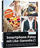 Smartphone-Fotos mit Like-Garantie: Neuauflage mit noch mehr Tipps! Das smarte Handbuch für alle Gerätetypen