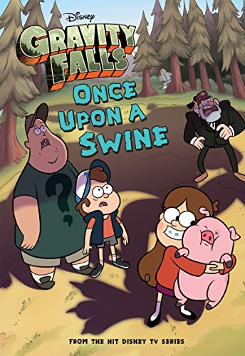 Gravity Falls: Once Upon a Swine (Disney Chapter Book (ebook) 2)