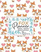 Fox Daily Weekly And Monthly Planner 2021-2022: Fox Calendar 2021, Daily Quotes Fox Calendar 2021-2022, 8''x10'' Cute Fox Weekly Monthly Planner