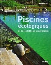 Piscines écologiques - De la conception à la réalisation de Wolfram Franke