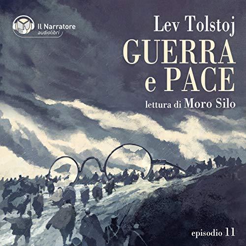 Guerra e Pace - Libro IV, Parti III e IV - Episodio 11 copertina