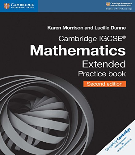 Cambridge IGCSE™ Mathematics Extended Practice Book (Cambridge International IGCSE)