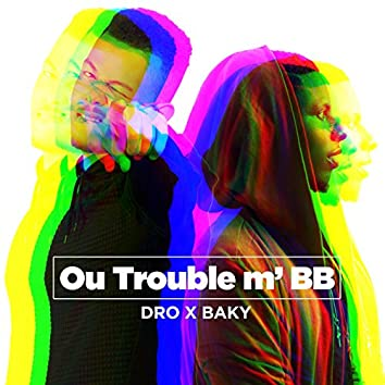 Ou Trouble'm