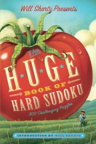 Compare Textbook Prices for Will Shortz Presents The Huge Book of Hard Sudoku: 300 Challenging Puzzles First Edition ISBN 9781250025302 by Shortz, Will