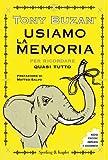 Usiamo la memoria: Per ricordare quasi tutto (Saggi)