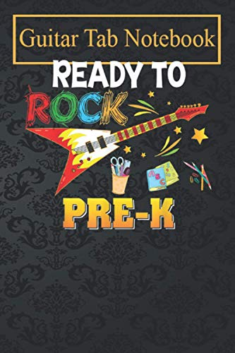 Guitar Notebook: I'm Ready To Rock Pre-K Back To School Guitar Electric Blank Sheet Music For Guitar over 100 Pages With Chord Boxes