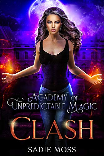 Clash (Academy of Unpredictable Magic Book 6)