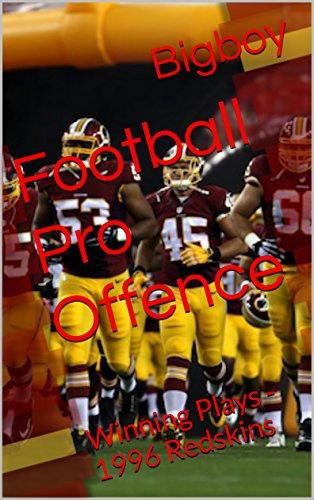 Football Pro Offense: Winning Plays - 1996 Redskins (Championship Playbooks Book 5) (English Edition)