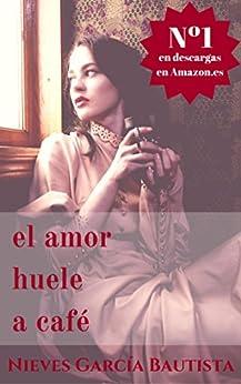 El amor huele a café PDF EPUB Gratis descargar completo