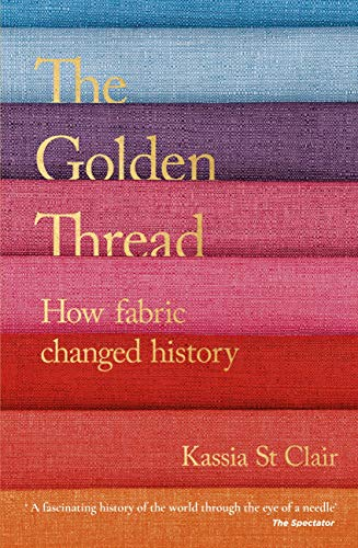 The Golden Thread: How Fabric Changed History (English Edition)